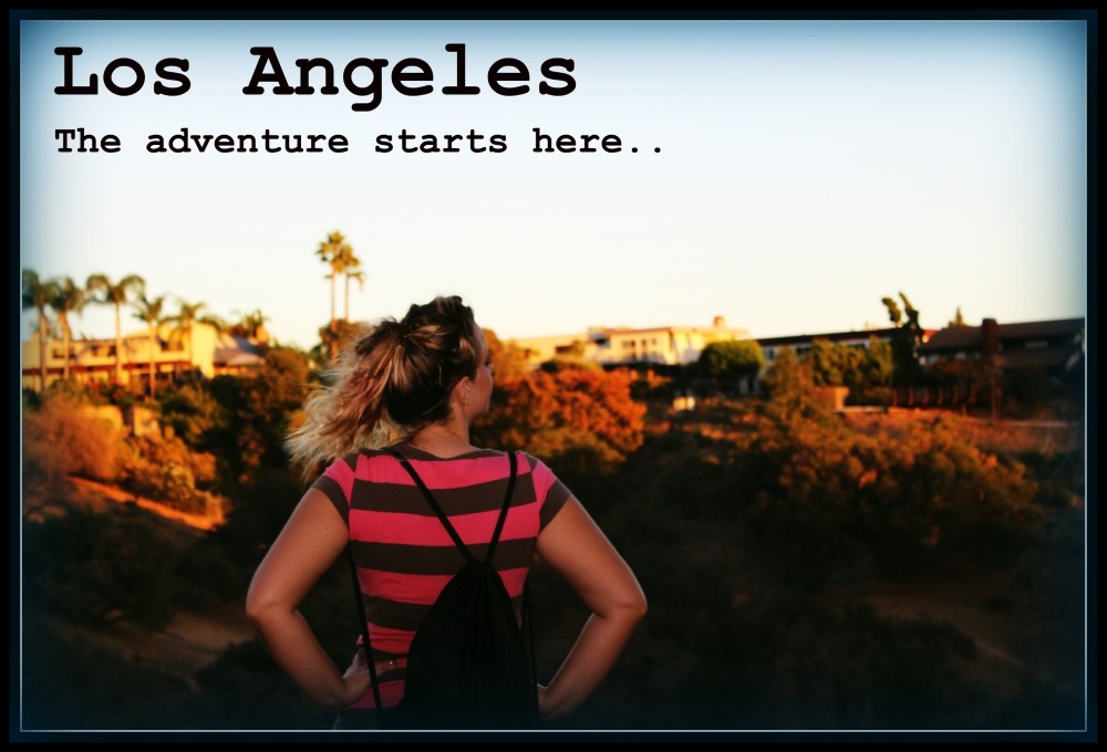 Los Angeles - Hollywood - Acting - Actress - the adventure starts here - Griffith Park - adventure - dreams - inspiration